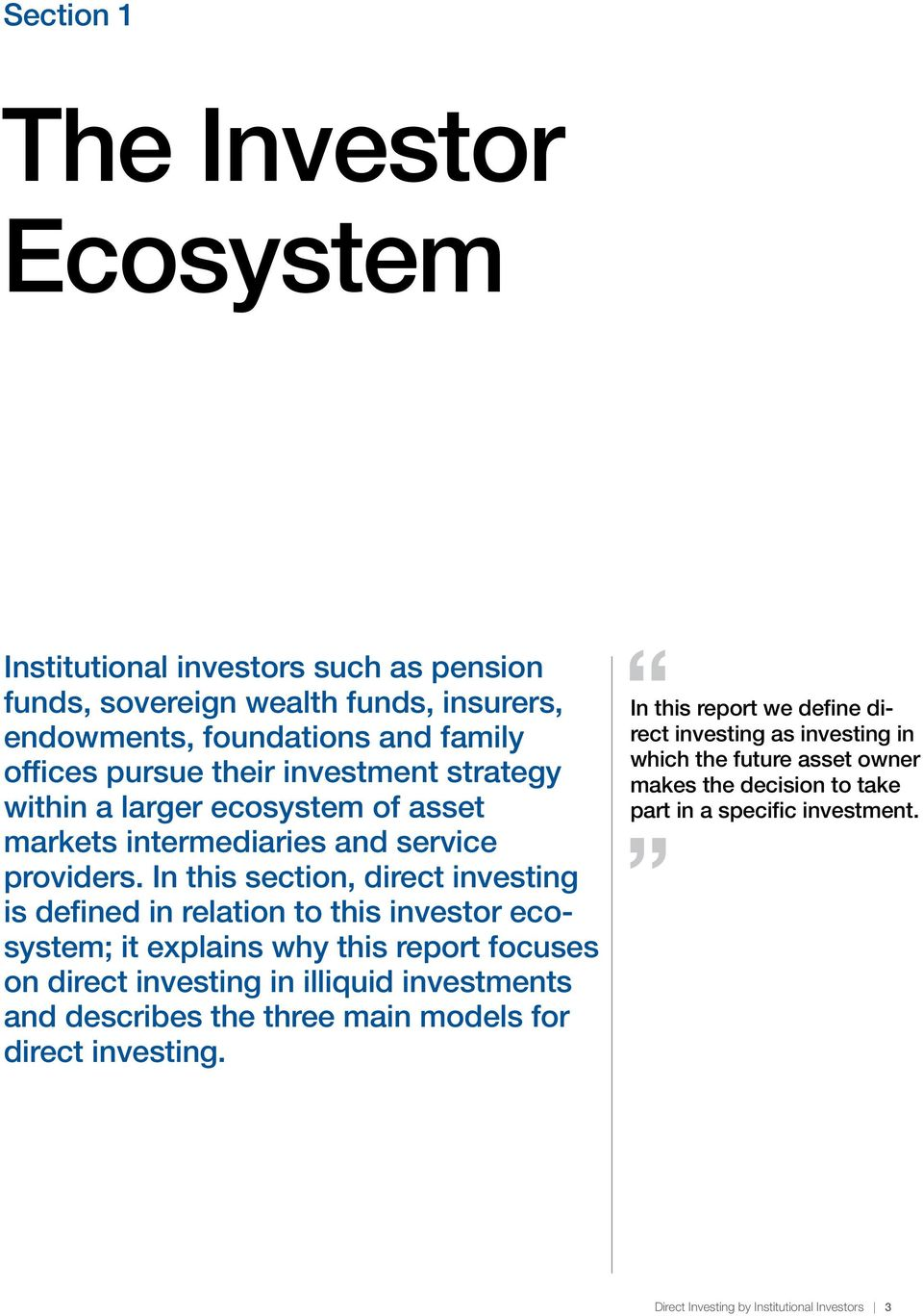 In this section, direct investing is defined in relation to this investor ecosystem; it explains why this report focuses on direct investing in illiquid investments and