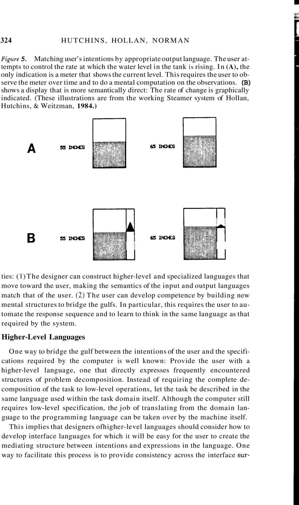 (B) shows a display that is more semantically direct: The rate of change is graphically indicated. (These illustrations are from the working Steamer system of Hollan, Hutchins, & Weitzman, 1984.