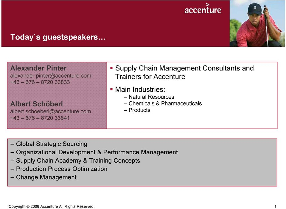 com +43 676 8720 33841 Supply Chain Management Consultants and Trainers for Accenture Main Industries: Natural Resources