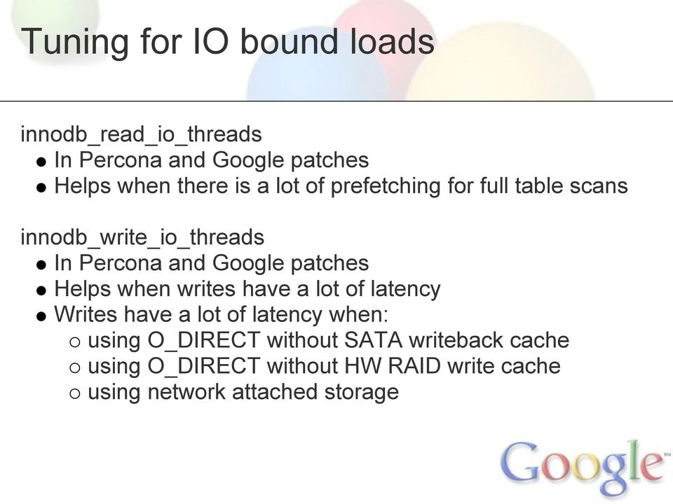 patches Helps when writes have a lot of latency Writes have a lot of latency when: using