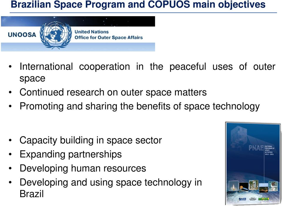 sharing the benefits of space technology Capacity building in space sector Expanding