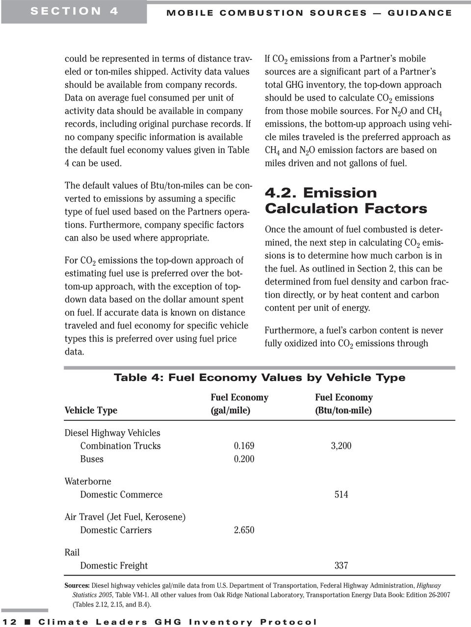 If no company specific information is available the default fuel economy values given in Table 4 can be used.