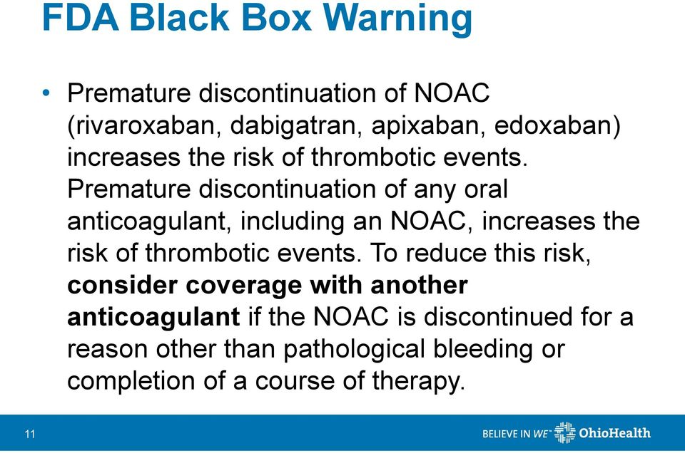 Premature discontinuation of any oral anticoagulant, including an NOAC,  To reduce this risk, consider