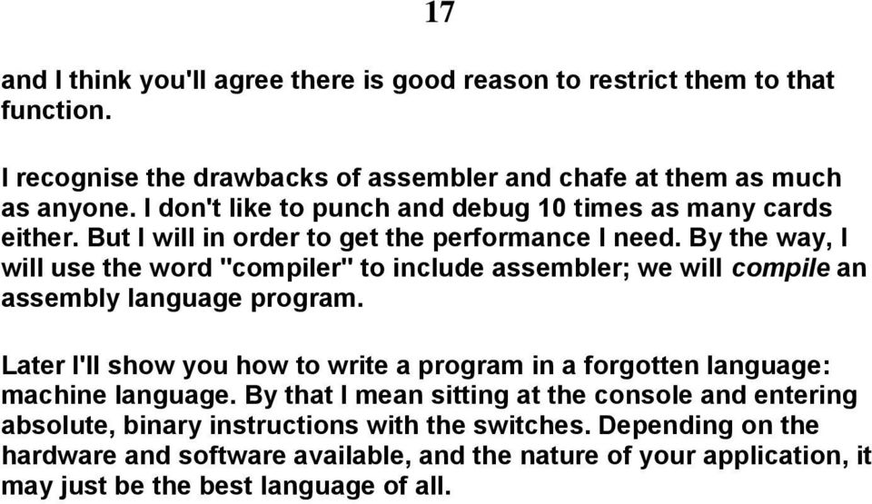 "By the way, I will use the word ""compiler"" to include assembler; we will compile an assembly language program."