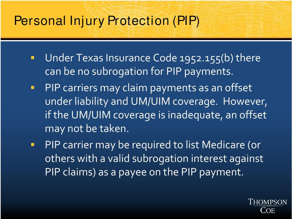 PIP carriers may claim payments as an offset under liability and UM/UIM coverage.