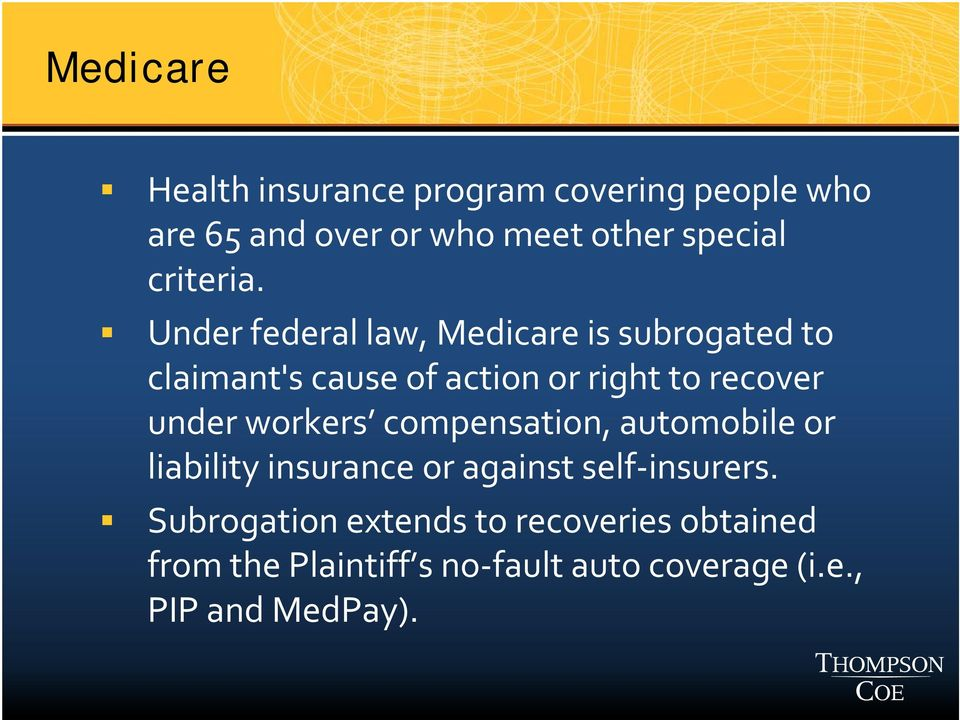 Under federal law, Medicare is subrogated to claimant's cause of action or right to recover under