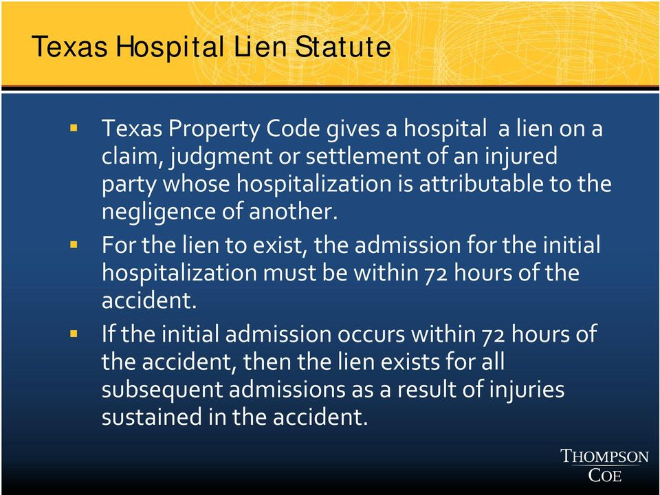 For the lien to exist, the admission for the initial hospitalization must be within 72 hours of the accident.