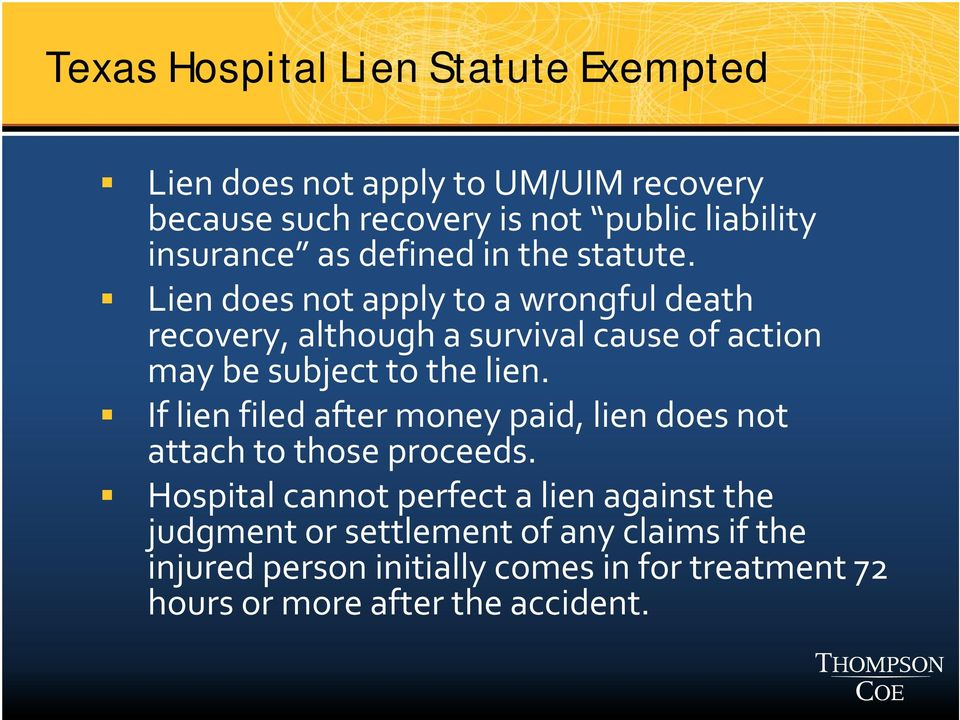 Lien does not apply to a wrongful death recovery, although a survival cause of action may be subject to the lien.