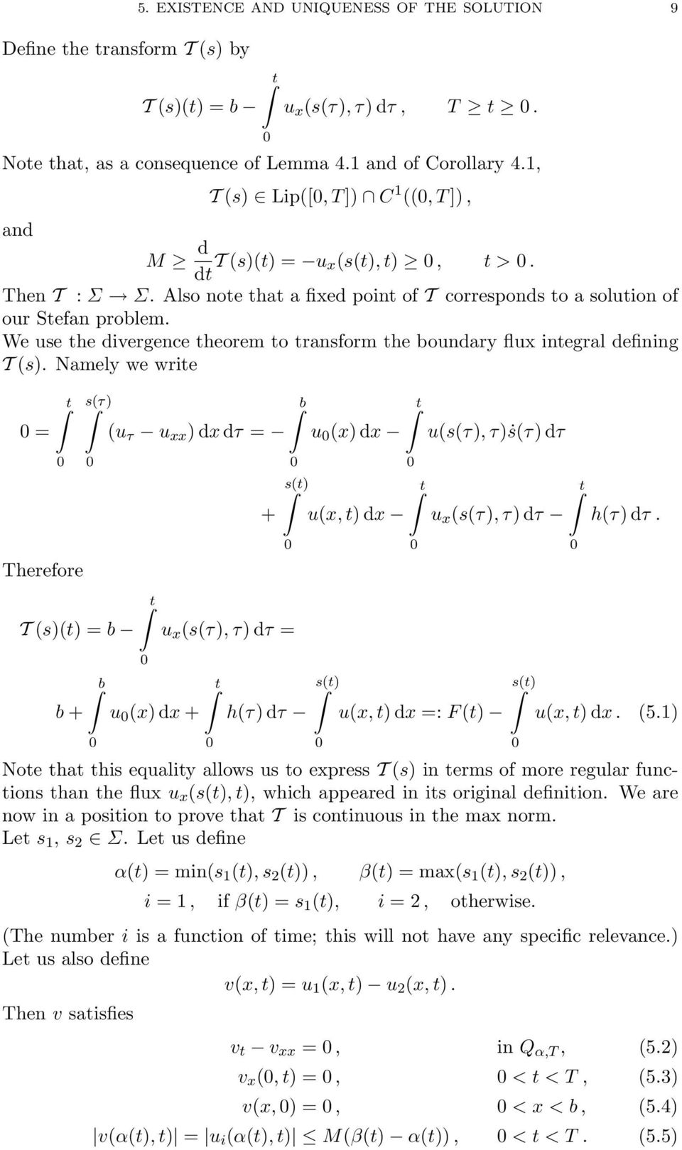 We use the divergence theorem to transform the boundary flux integral defining T (s).