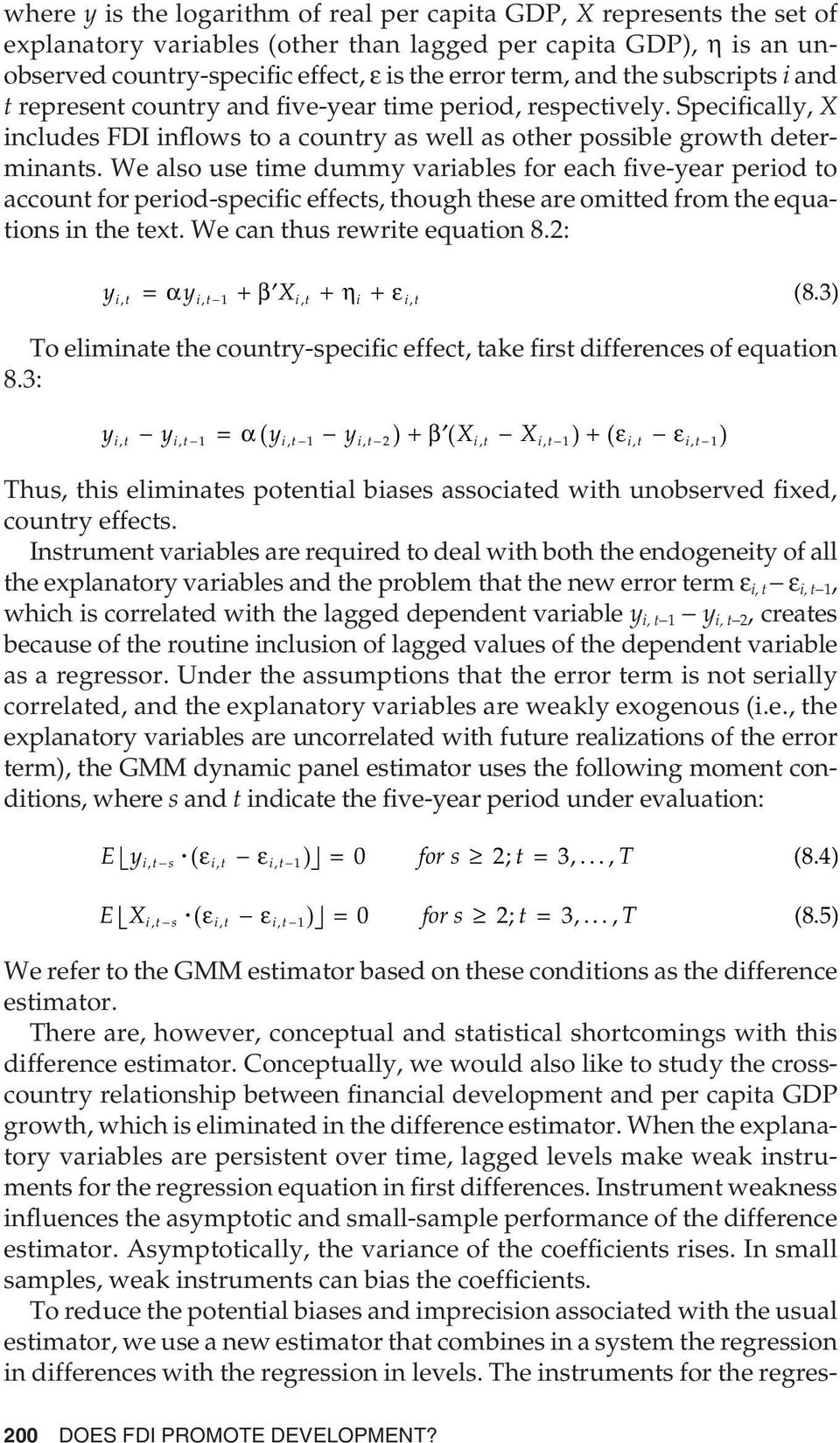 We also use time dummy variables for each five-year period to account for period-specific effects, though these are omitted from the equations in the text. We can thus rewrite equation 8.