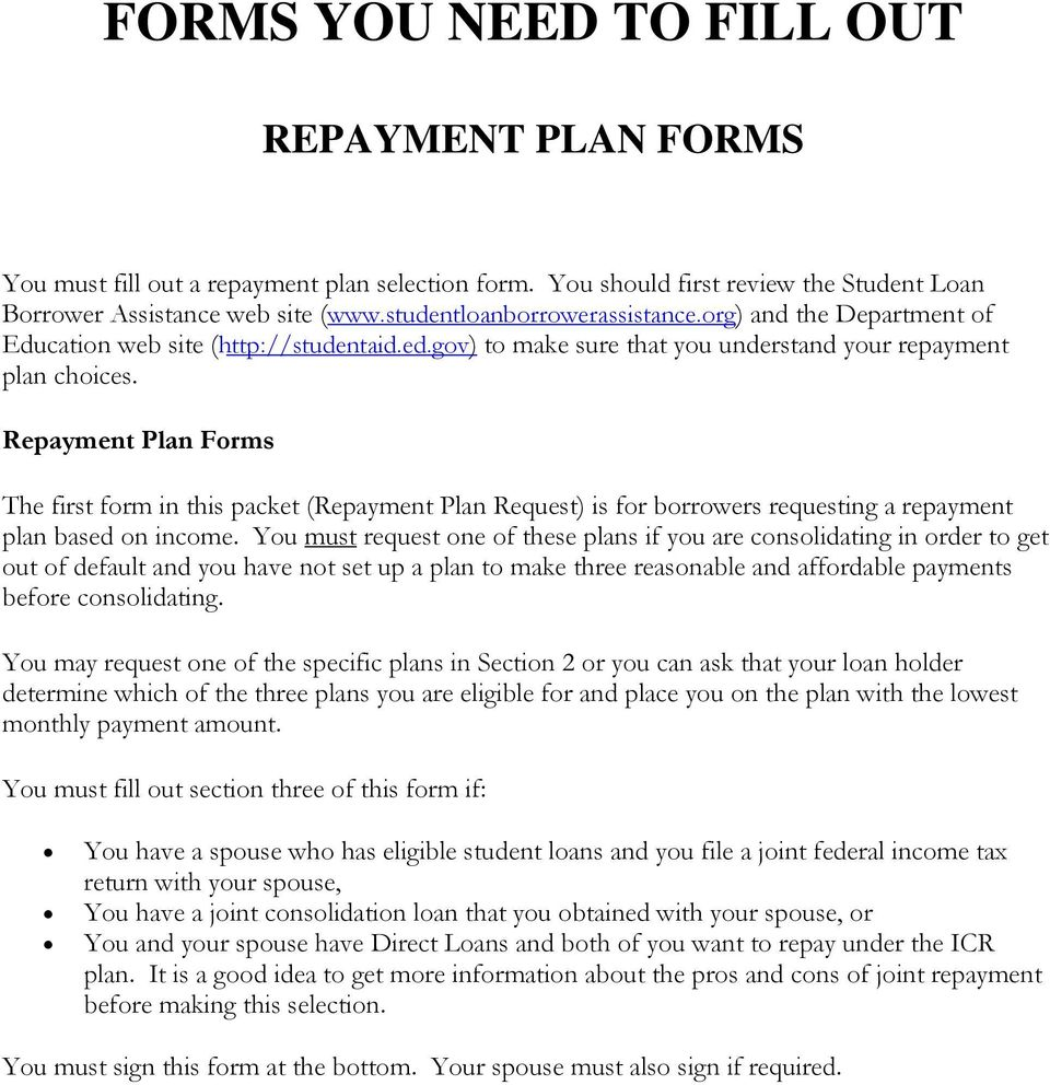 Repayment Plan Forms The first form in this packet (Repayment Plan Request) is for borrowers requesting a repayment plan based on income.