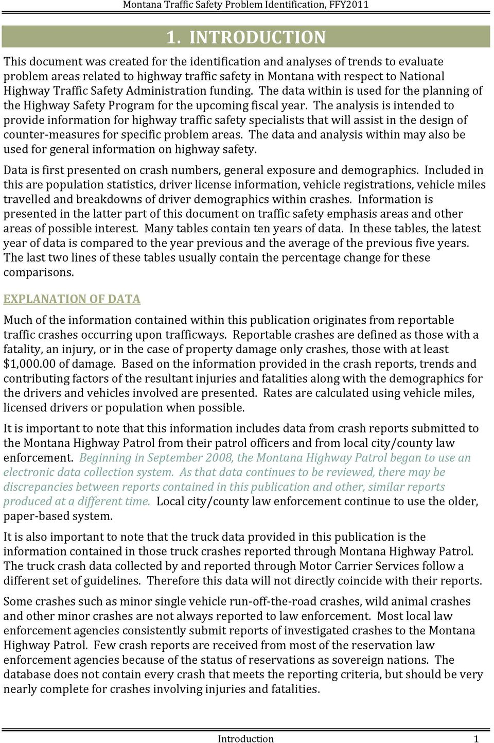 The analysis is intended to provide information for highway traffic safety specialists that will assist in the design of counter-measures for specific problem areas.