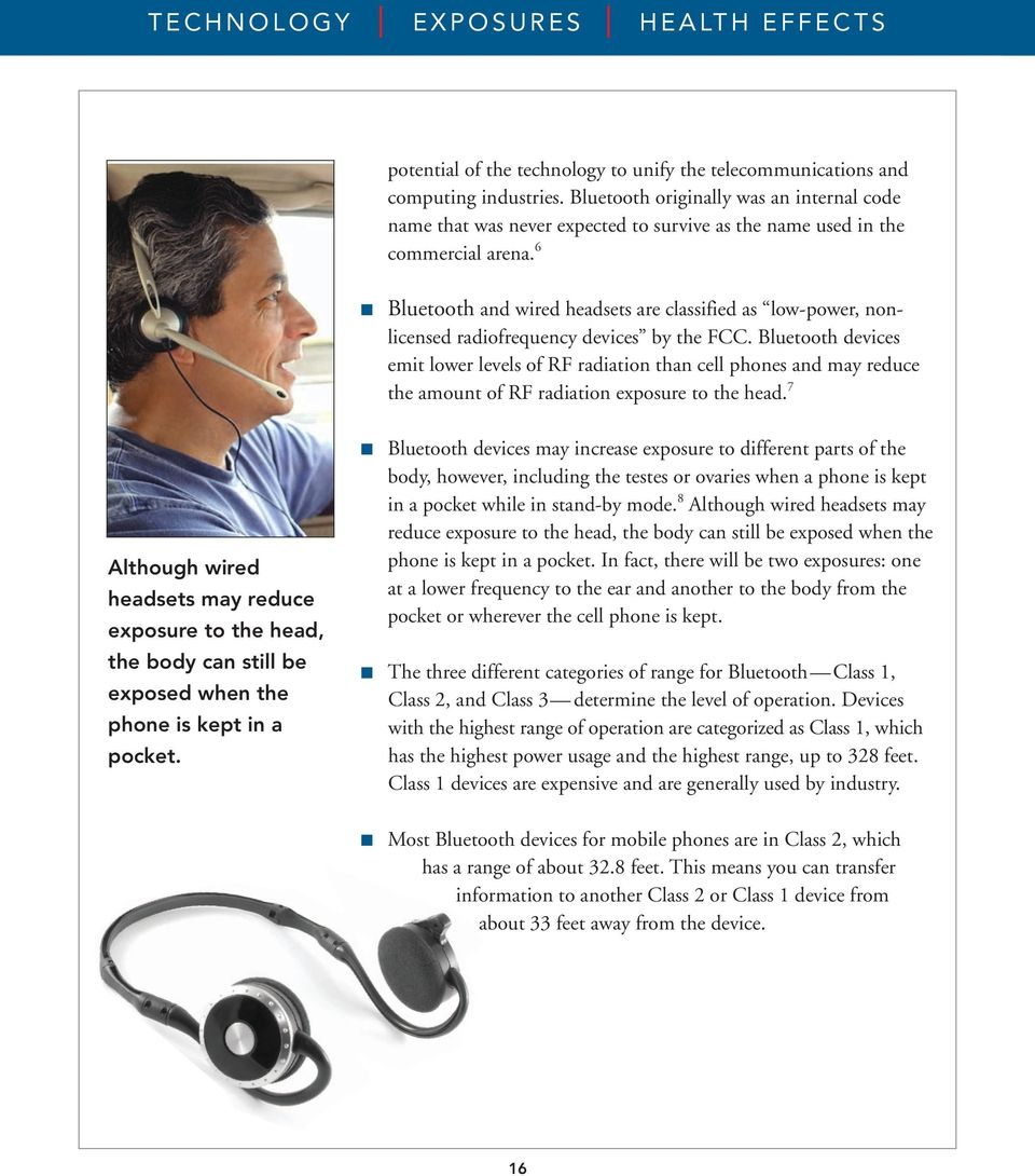 6 Bluetooth and wired headsets are classified as low-power, nonlicensed radiofrequency devices by the FCC.