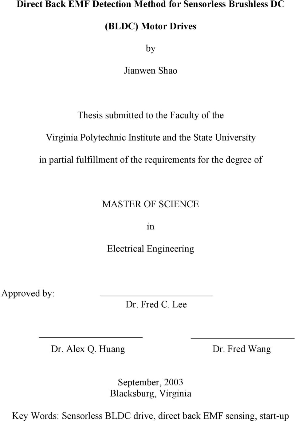 requirements for the degree of MASTER OF SCIENCE in Electrical Engineering Approved by: Dr. Fred C. Lee Dr. Alex Q.