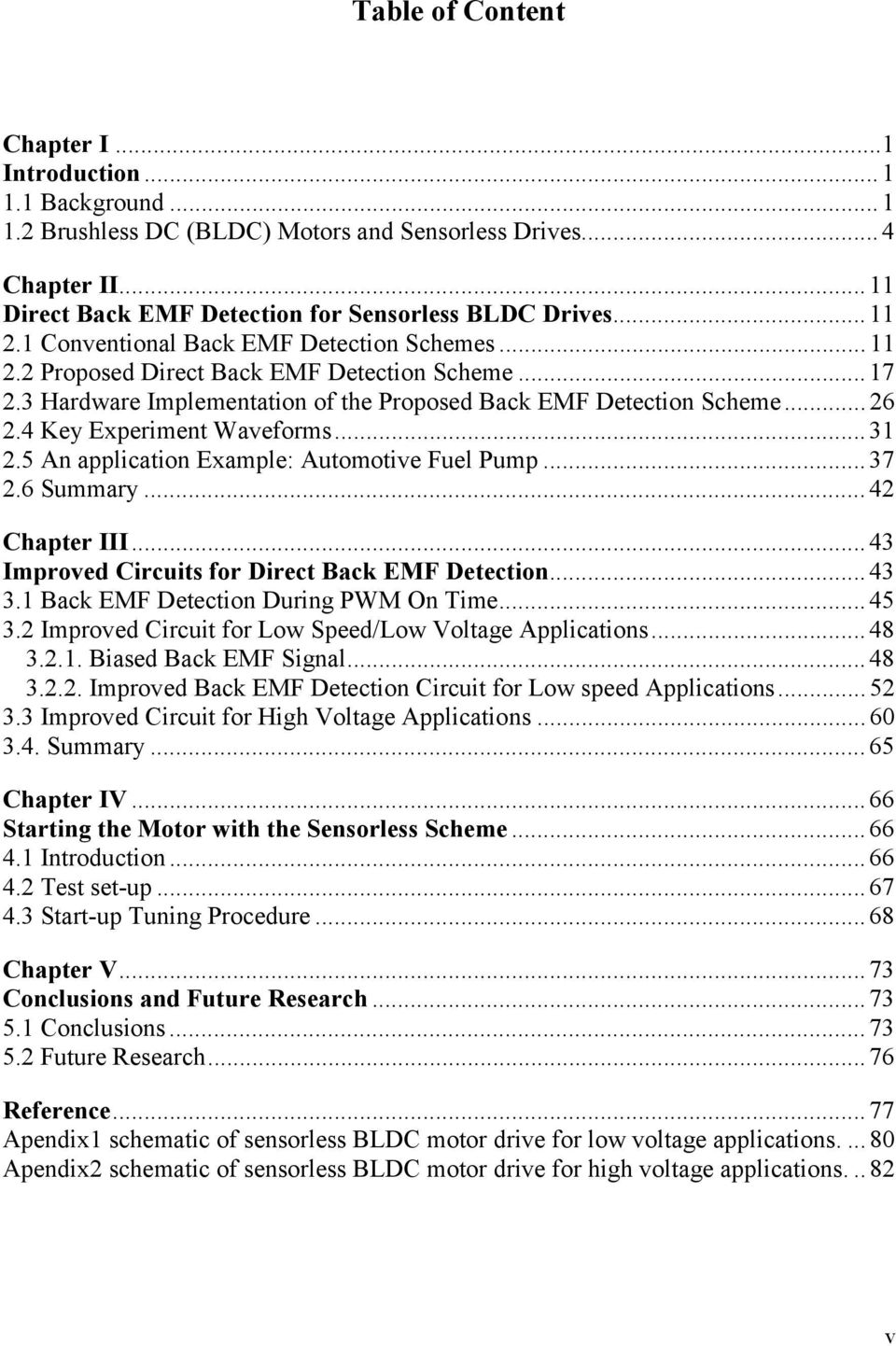 4 Key Experiment Waveforms... 31 2.5 An application Example: Automotive Fuel Pump... 37 2.6 Summary... 42 Chapter III... 43 Improved Circuits for Direct Back EMF Detection... 43 3.