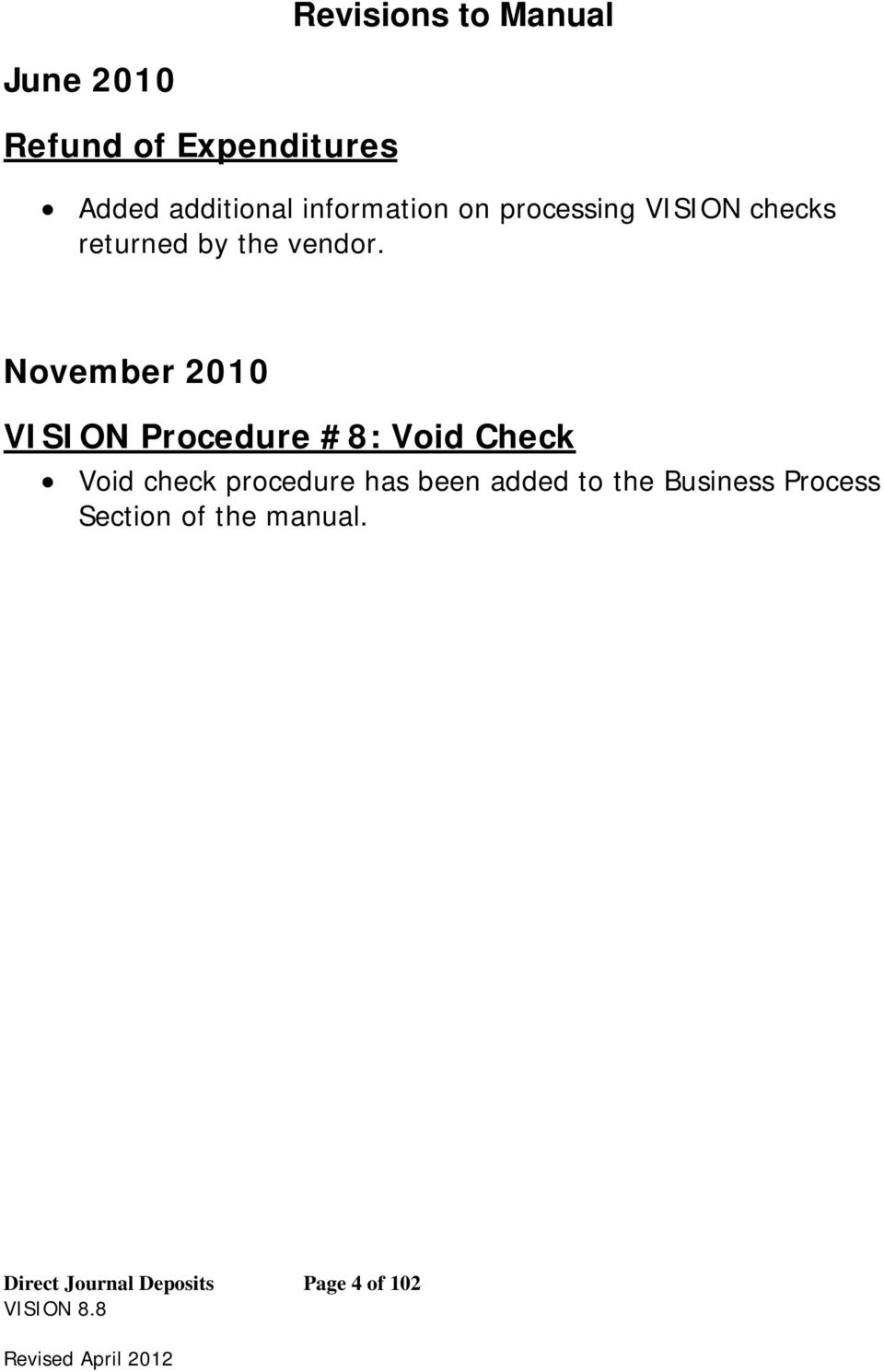 November 2010 VISION Procedure #8: Void Check Void check procedure has
