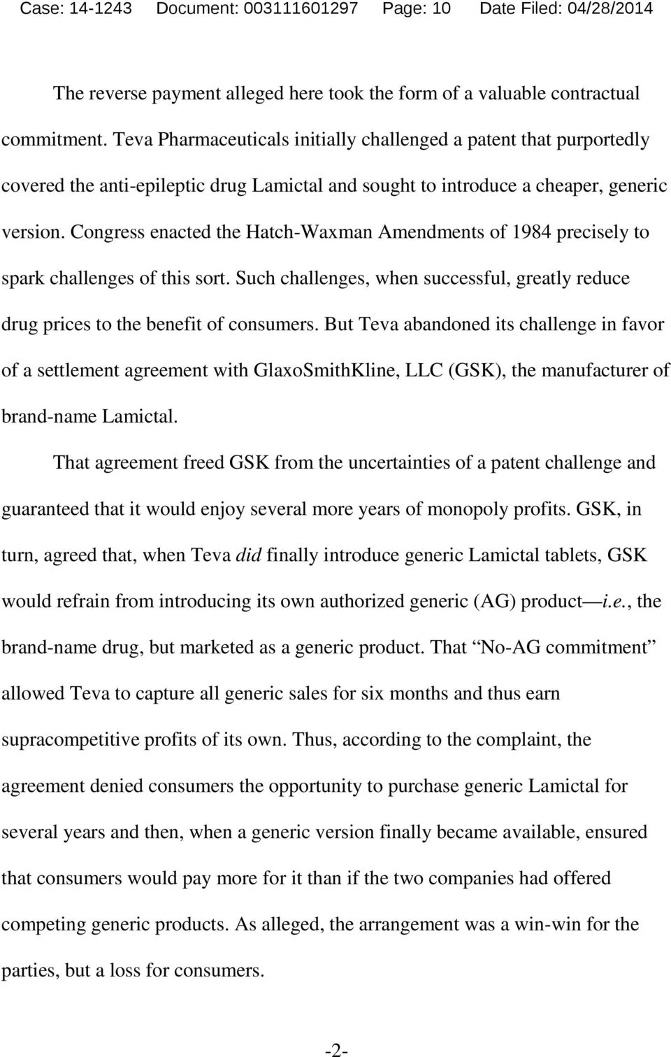 Congress enacted the Hatch-Waxman Amendments of 1984 precisely to spark challenges of this sort. Such challenges, when successful, greatly reduce drug prices to the benefit of consumers.