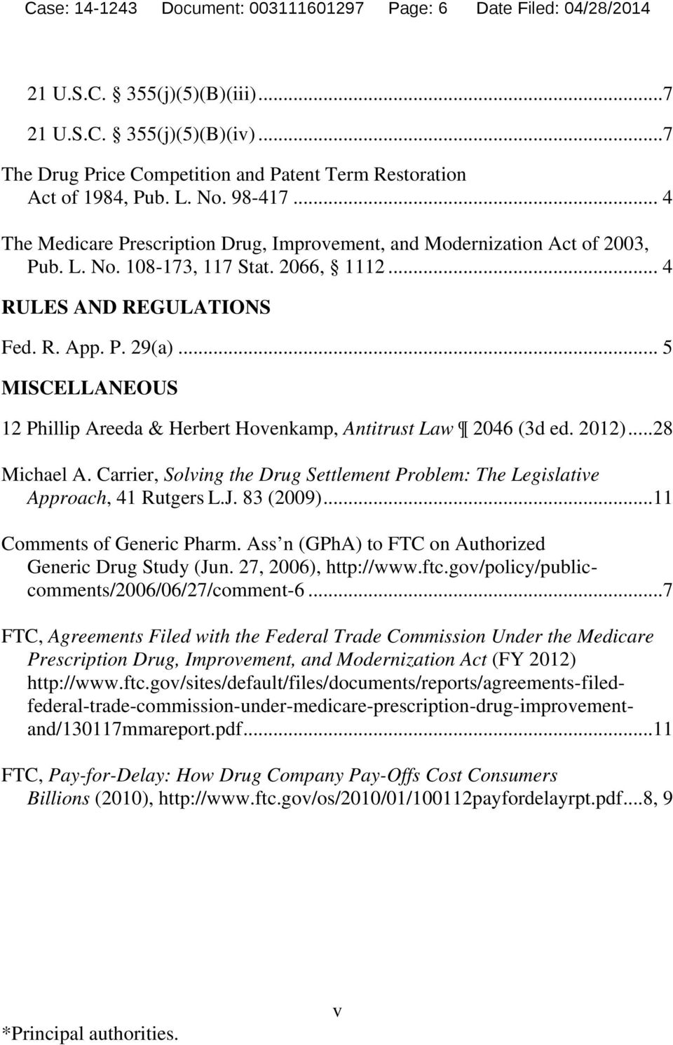 2066, 1112... 4 RULES AND REGULATIONS Fed. R. App. P. 29(a)... 5 MISCELLANEOUS 12 Phillip Areeda & Herbert Hovenkamp, Antitrust Law 2046 (3d ed. 2012)... 28 Michael A.