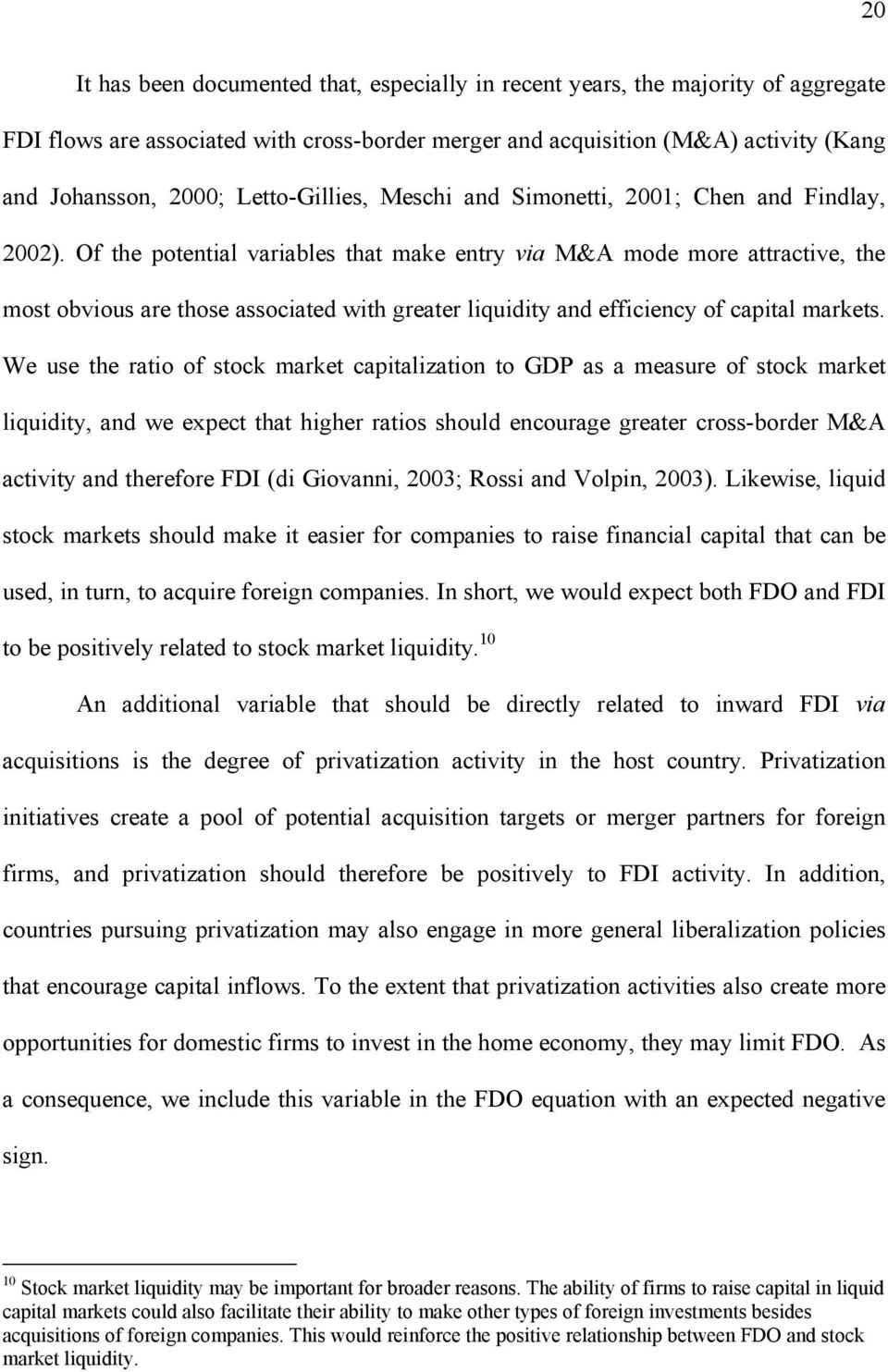 Of the potential variables that make entry via M&A mode more attractive, the most obvious are those associated with greater liquidity and efficiency of capital markets.