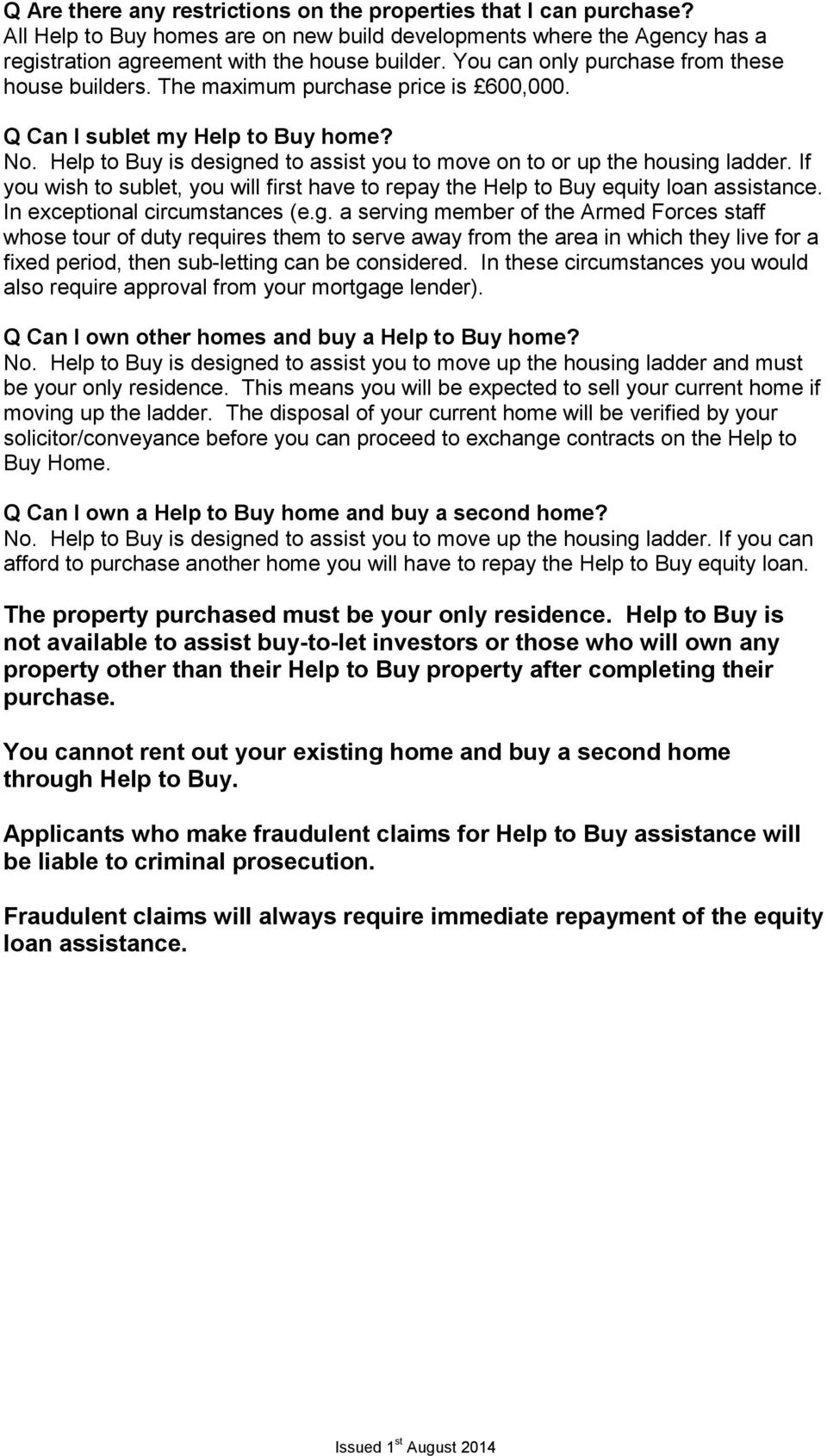 Help to Buy is designed to assist you to move on to or up the housing ladder. If you wish to sublet, you will first have to repay the Help to Buy equity loan assistance.