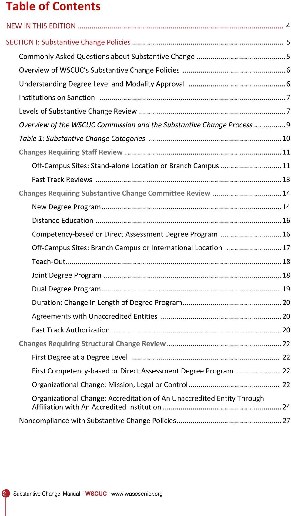 .. 9 Table 1: Substantive Change Categories... 10 Changes Requiring Staff Review... 11 Off Campus Sites: Stand alone Location or Branch Campus... 11 Fast Track Reviews.