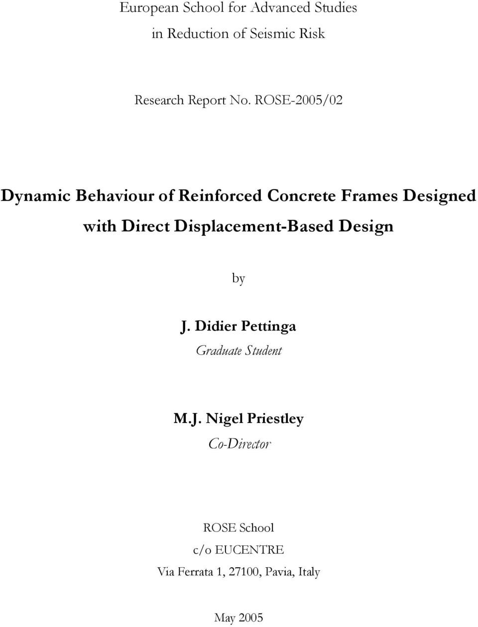 ROSE-/ Dynamic Behaviour of Reinforced Concrete Frames ed with Direct
