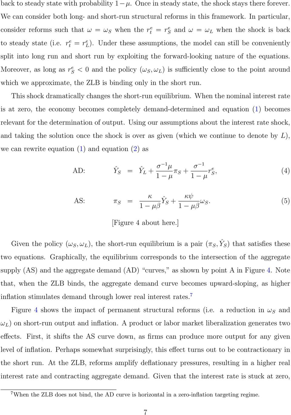 Under these assumptions, the model can still be conveniently split into long run and short run by exploiting the forward-looking nature of the equations.