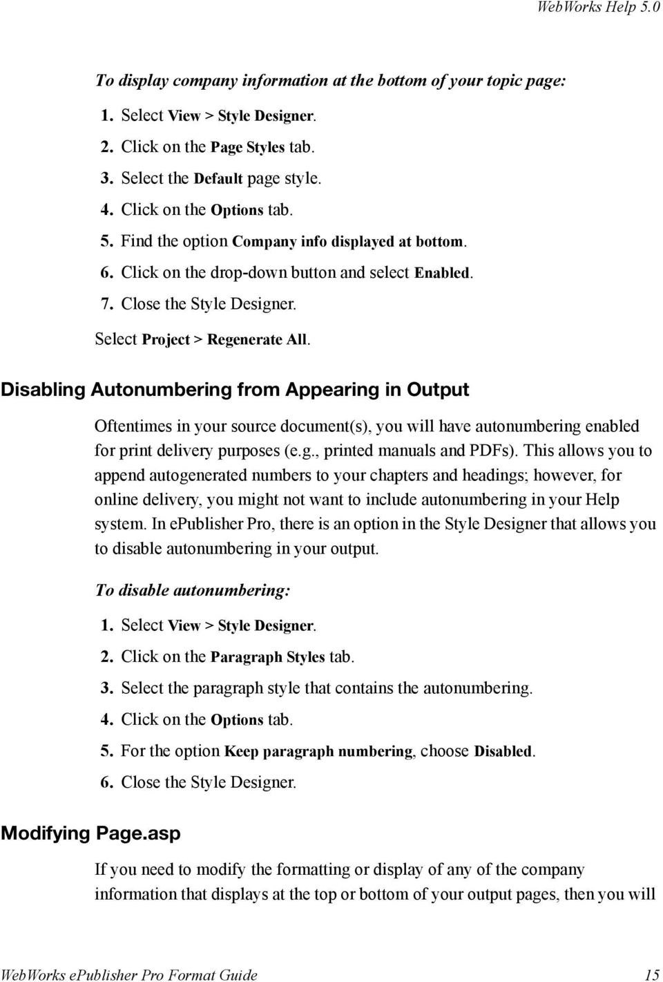 Disabling Autonumbering from Appearing in Output Oftentimes in your source document(s), you will have autonumbering enabled for print delivery purposes (e.g., printed manuals and PDFs).