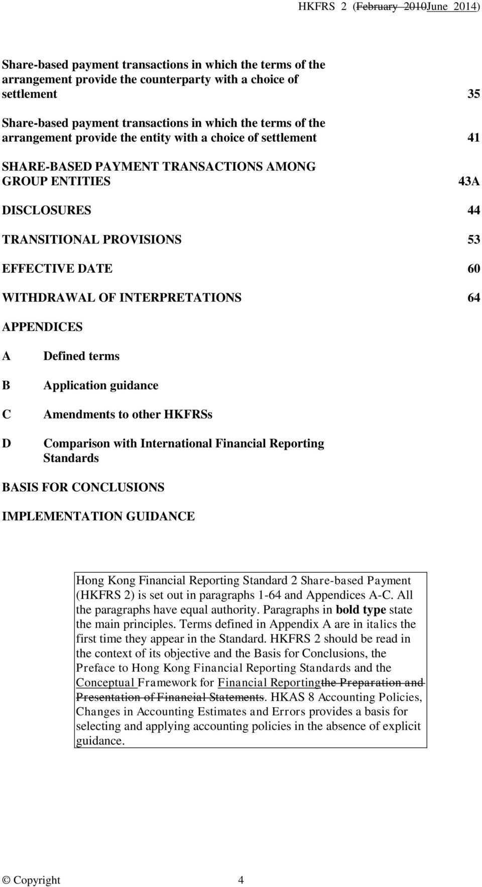 60 WITHDRAWAL OF INTERPRETATIONS 64 APPENDICES A B C D Defined terms Application guidance Amendments to other HKFRSs Comparison with International Financial Reporting Standards BASIS FOR CONCLUSIONS