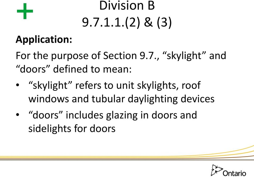, skylight and doors defined to mean: skylight refers to unit