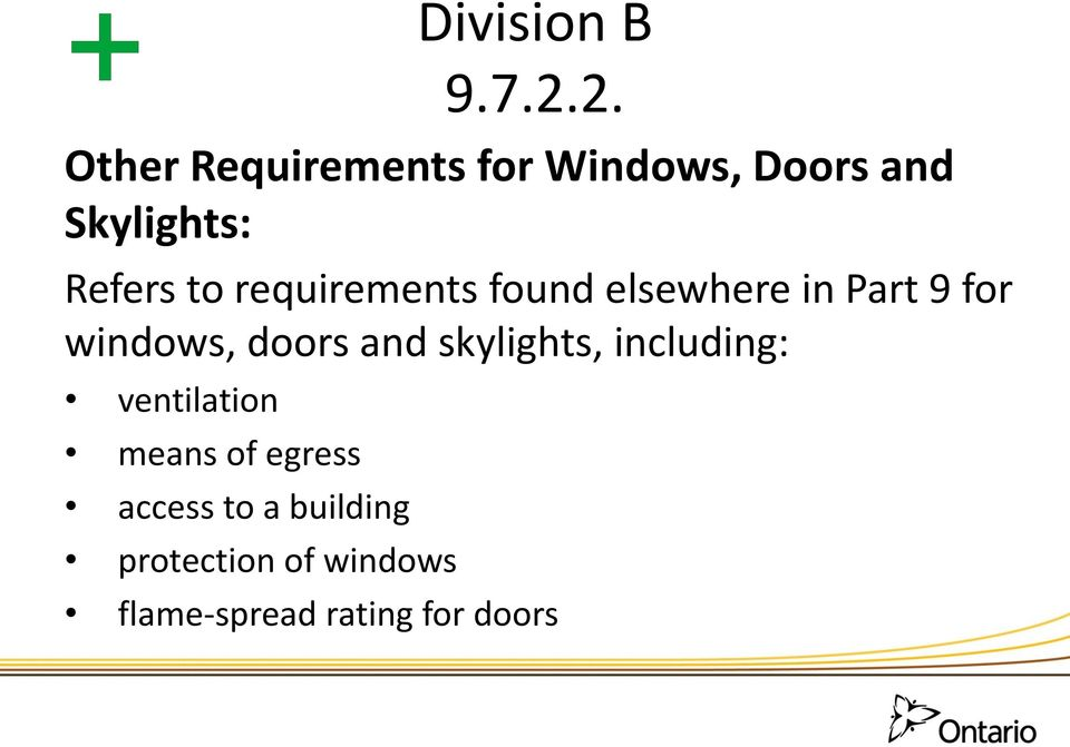 to requirements found elsewhere in Part 9 for windows, doors