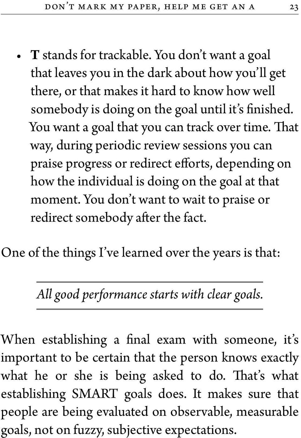 You want a goal that you can track over time.