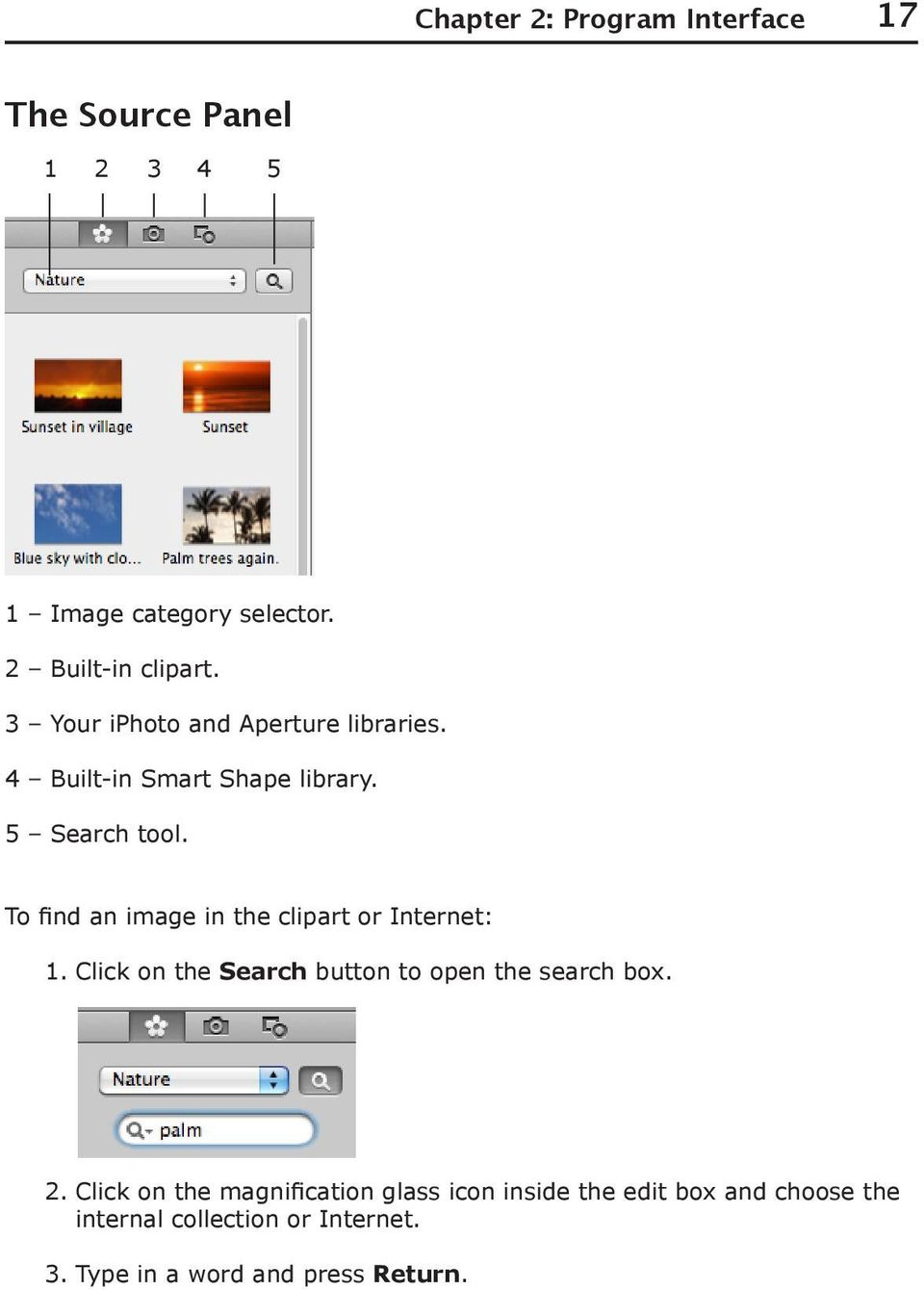 To find an image in the clipart or Internet: 1. Click on the Search button to open the search box. 2.