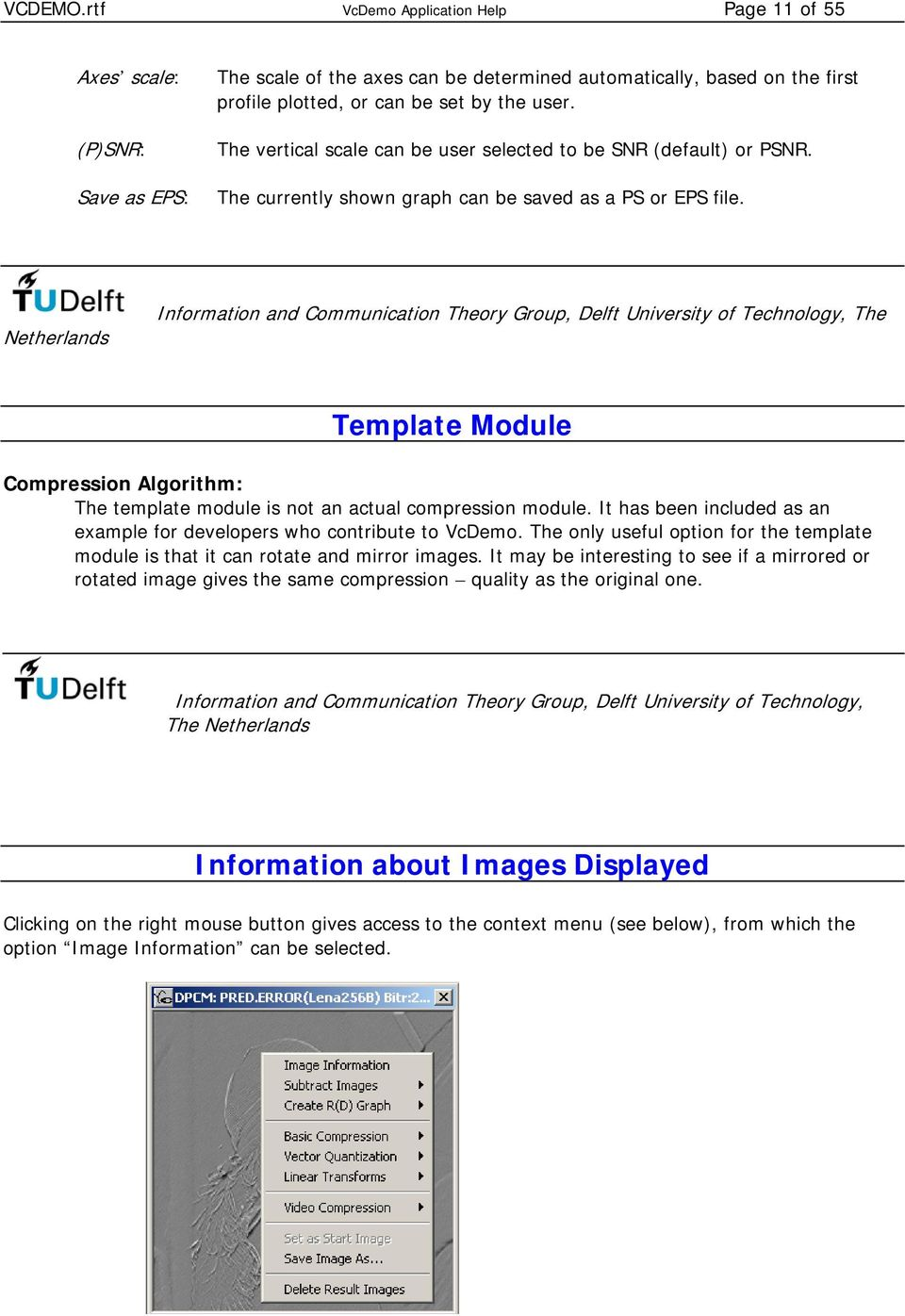 Netherlands Information and Communication Theory Group, Delft University of Technology, The Template Module Compression Algorithm: The template module is not an actual compression module.