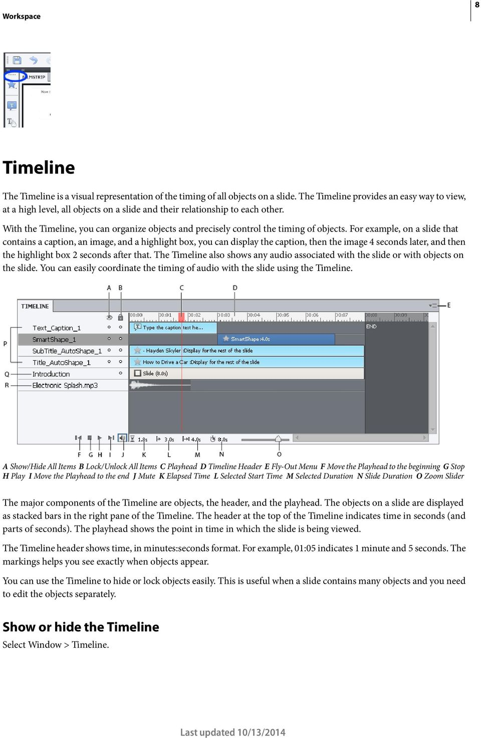 With the Timeline, you can organize objects and precisely control the timing of objects.