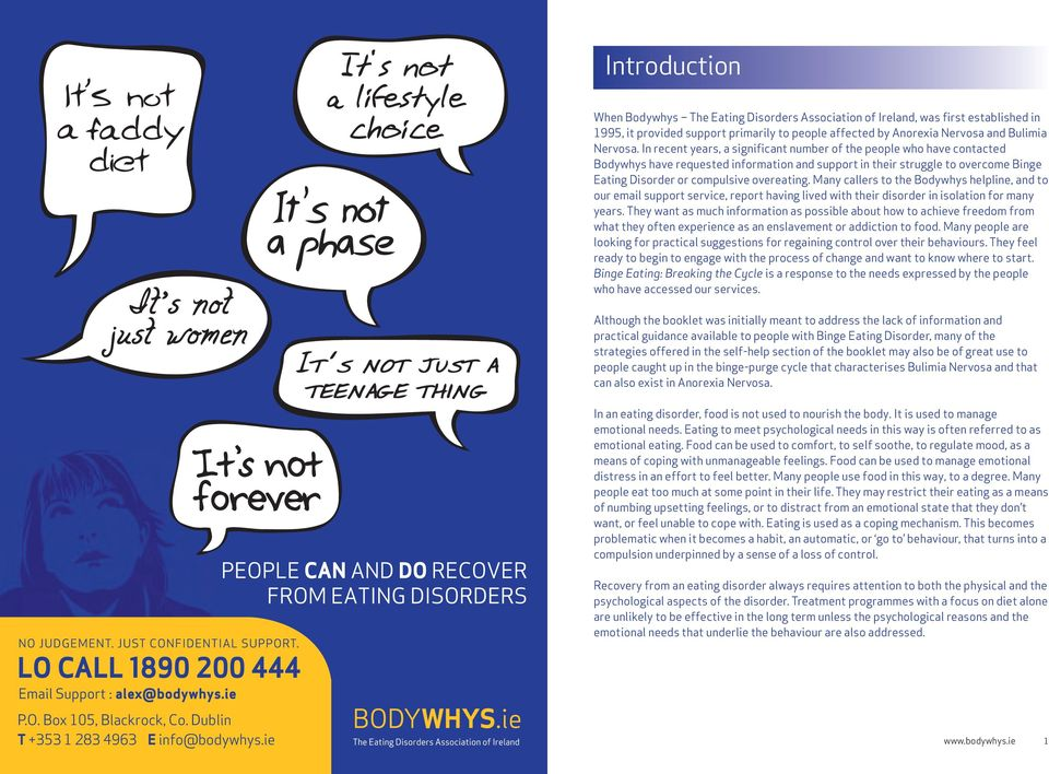 Many callers to the Bodywhys helpline, and to our email support service, report having lived with their disorder in isolation for many years.