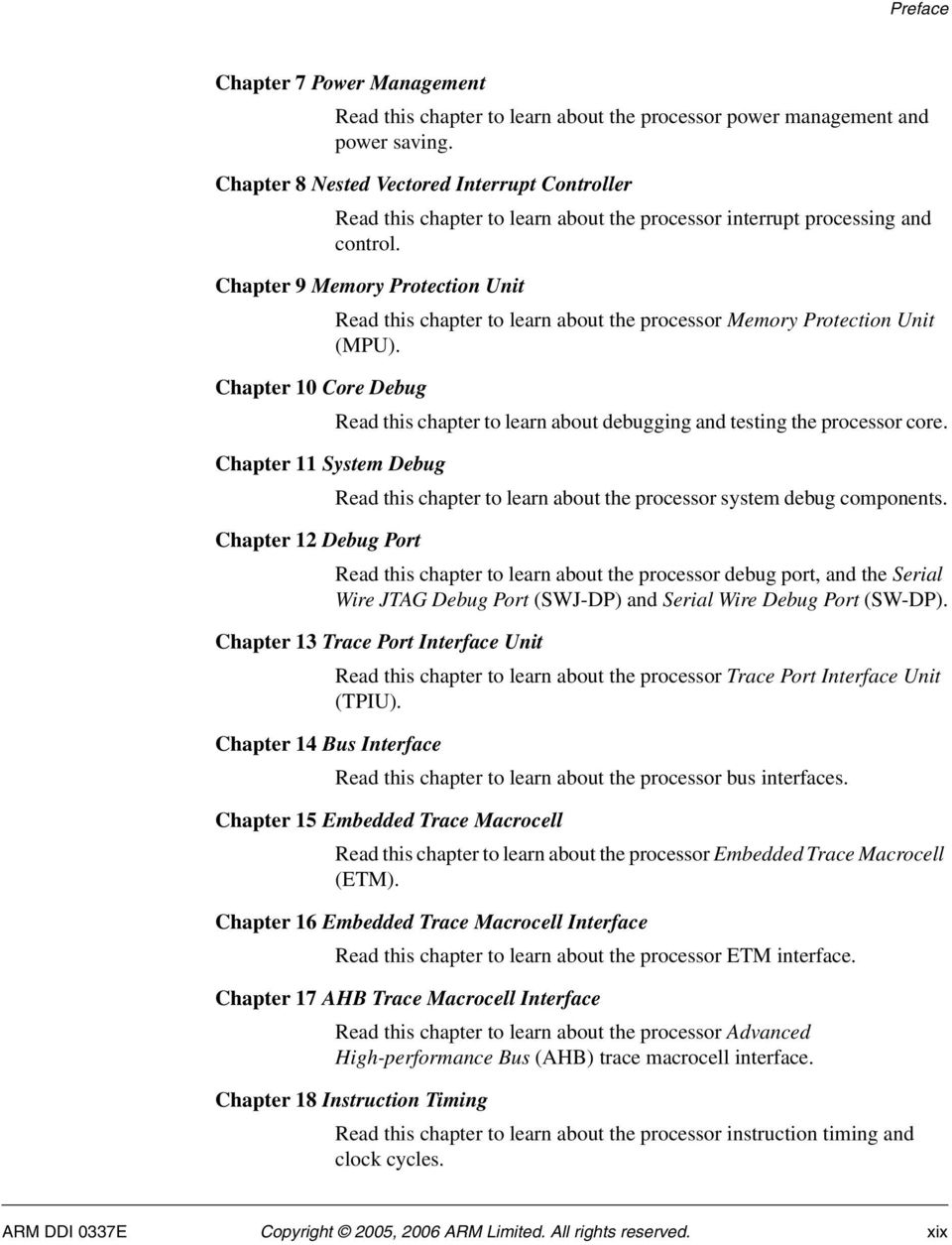 Chapter 9 Memory Protection Unit Read this chapter to learn about the processor Memory Protection Unit (MPU).