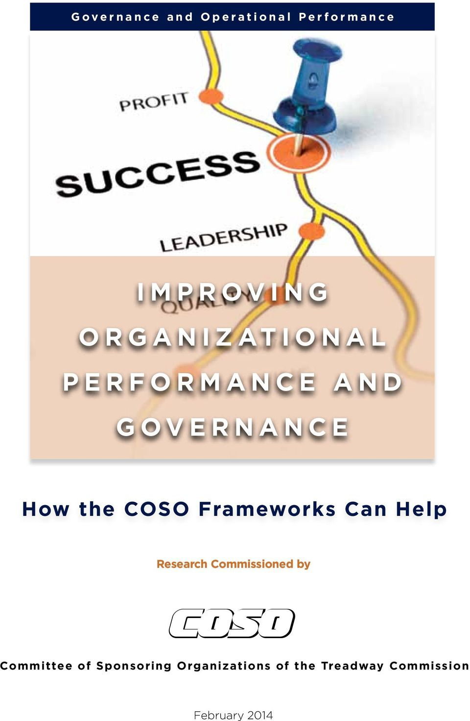 e r n a n c e How the COSO Frameworks Can Help Research Commissioned by