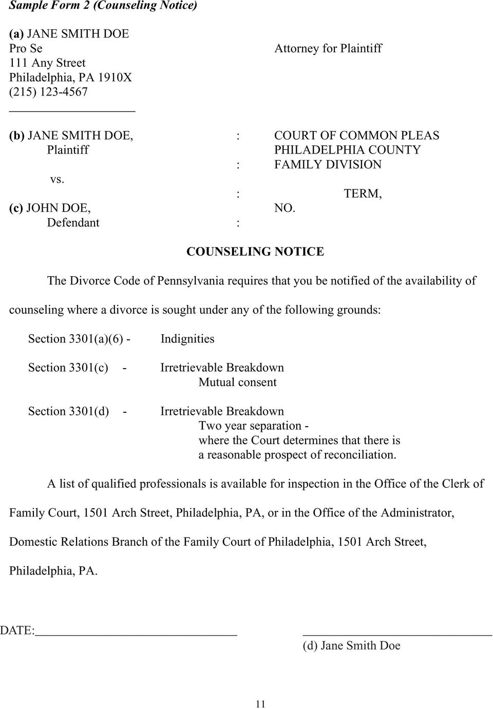 Defendant : COUNSELING NOTICE The Divorce Code of Pennsylvania requires that you be notified of the availability of counseling where a divorce is sought under any of the following grounds: Section