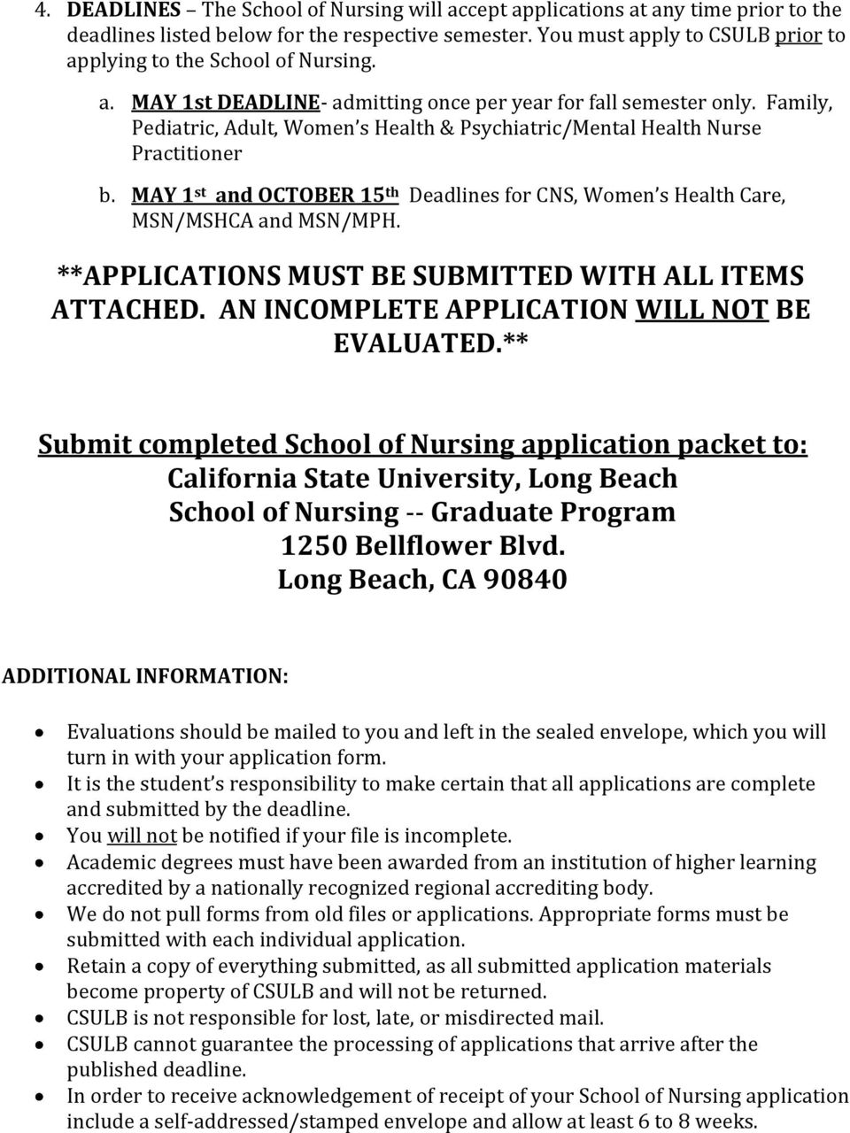 Family, Pediatric, Adult, Women s Health & Psychiatric/Mental Health Nurse Practitioner b. MAY 1 st and OCTOBER 15 th Deadlines for CNS, Women s Health Care, MSN/MSHCA and MSN/MPH.