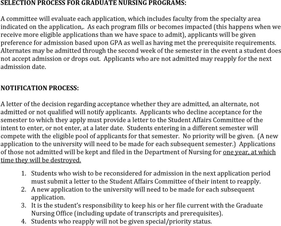 well as having met the prerequisite requirements. Alternates may be admitted through the second week of the semester in the event a student does not accept admission or drops out.