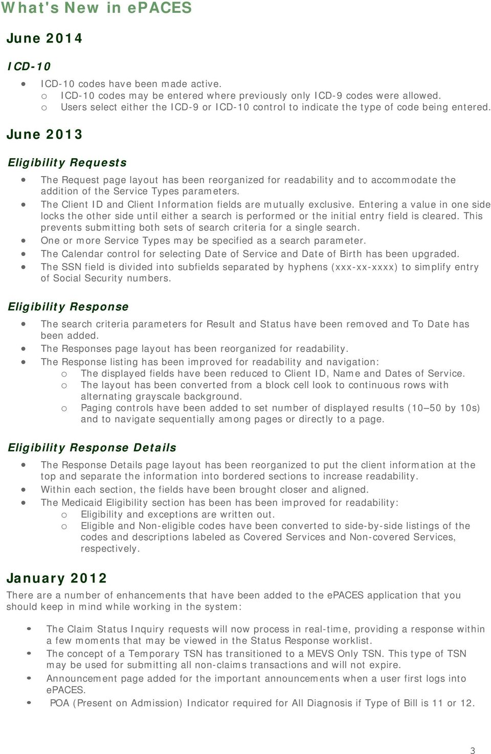 June 2013 Eligibility Requests The Request page layout has been reorganized for readability and to accommodate the addition of the Service Types parameters.