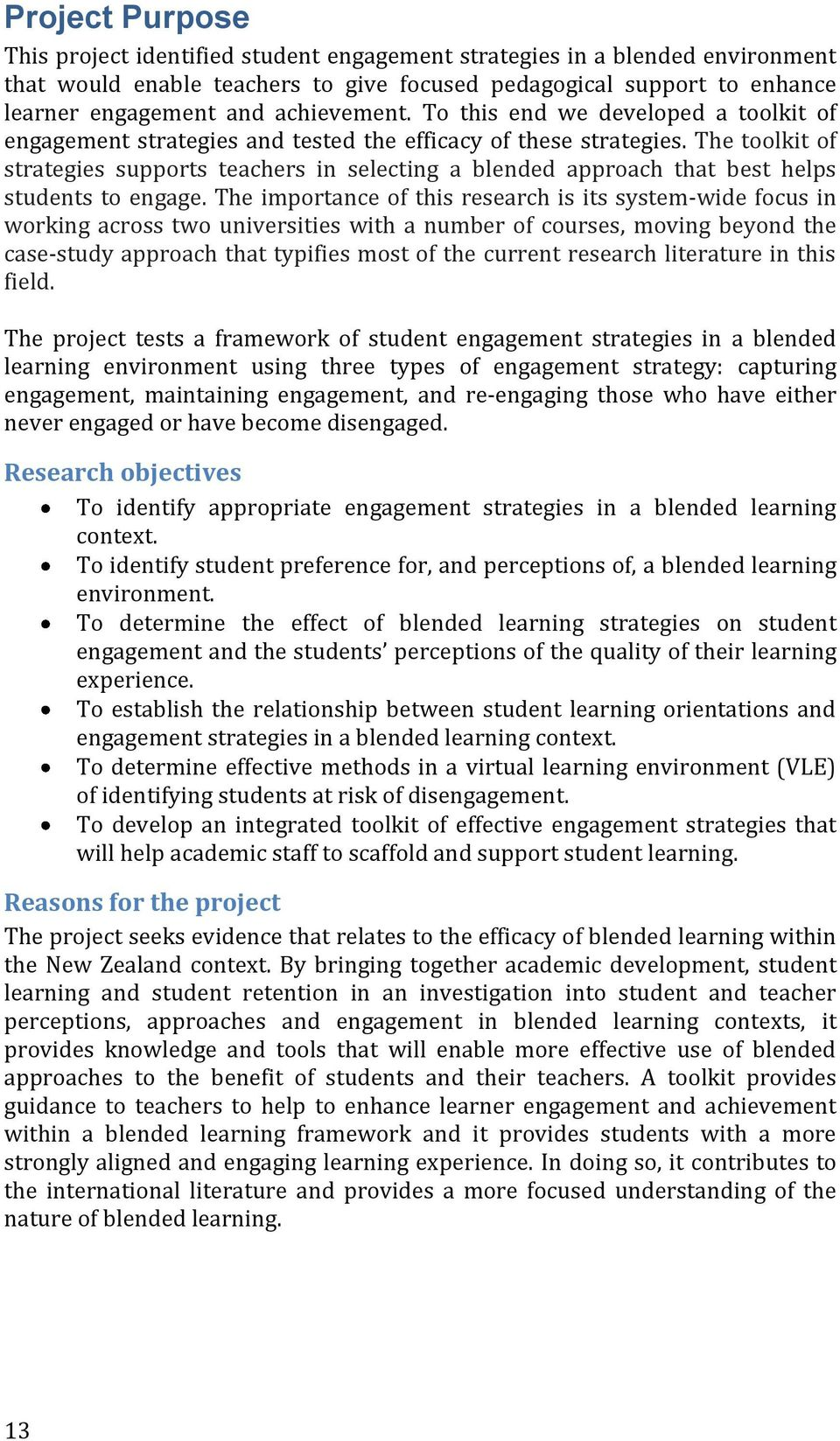 The toolkit of strategies supports teachers in selecting a blended approach that best helps students to engage.