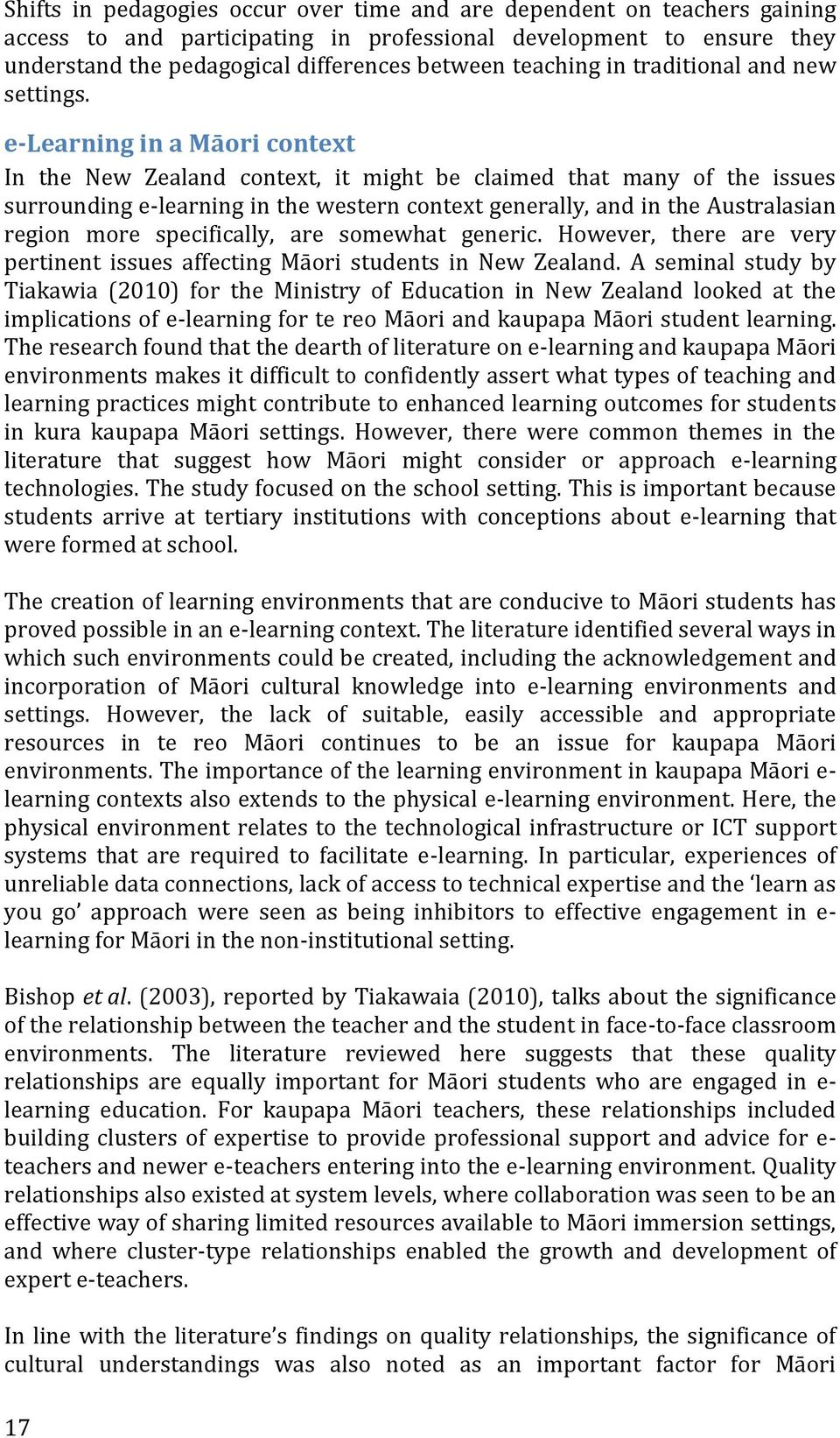 e-learning in a Māori context In the New Zealand context, it might be claimed that many of the issues surrounding e-learning in the western context generally, and in the Australasian region more