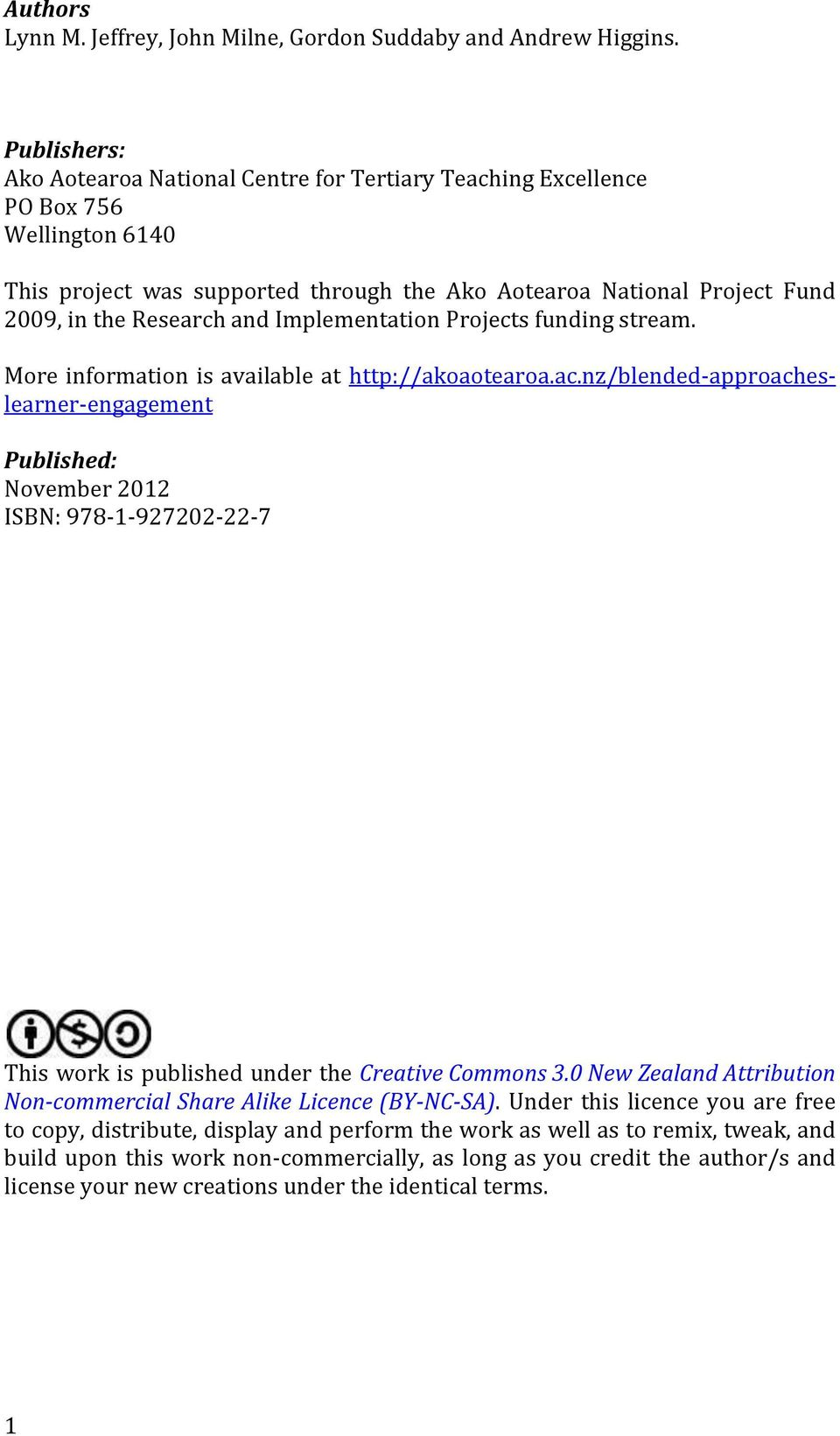 and Implementation Projects funding stream. More information is available at http://akoaotearoa.ac.