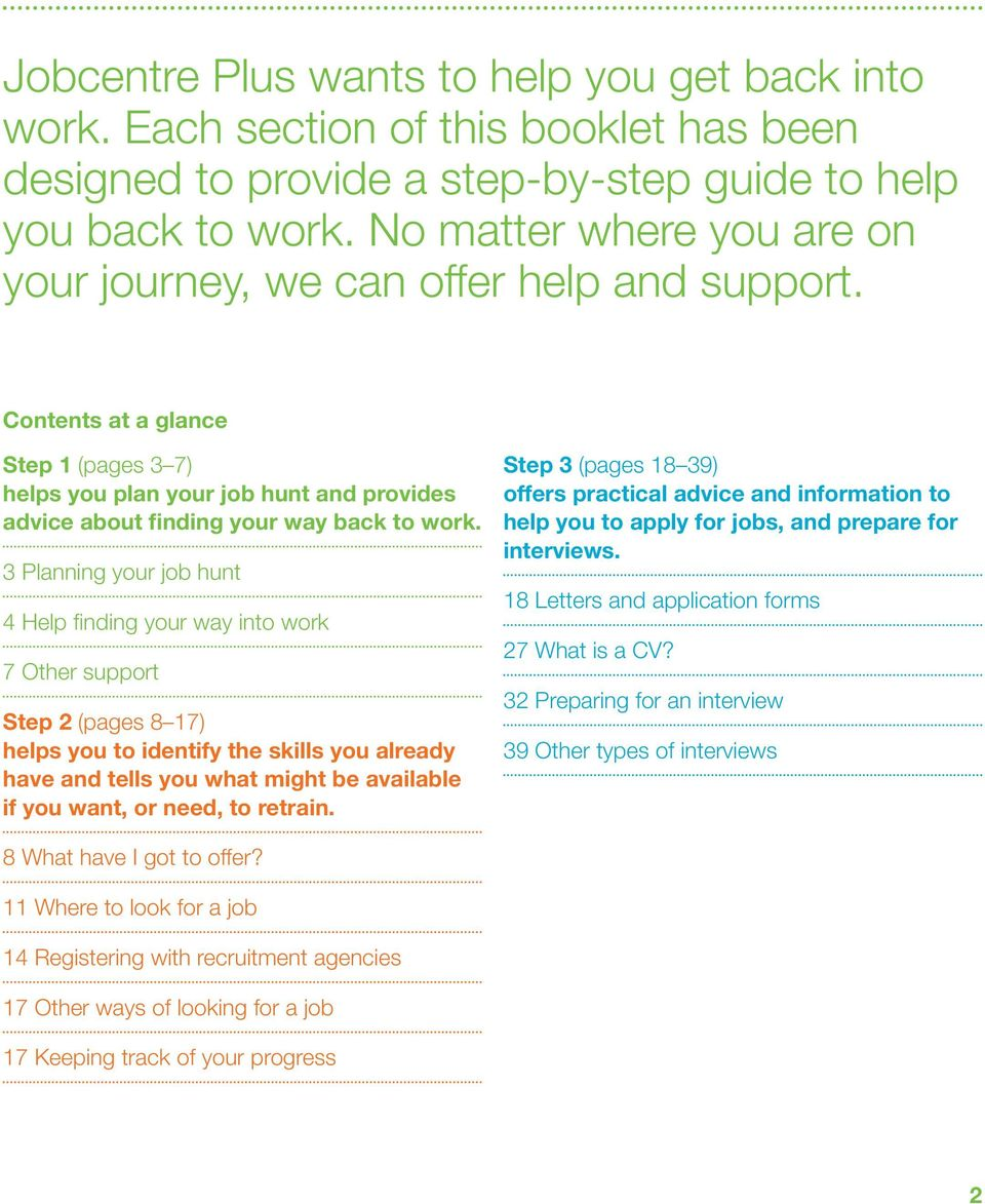 Contents at a glance Step 1 (pages 3 7) Step 3 (pages 18 39) helps you plan your job hunt and provides offers practical advice and information to advice about finding your way back to work.