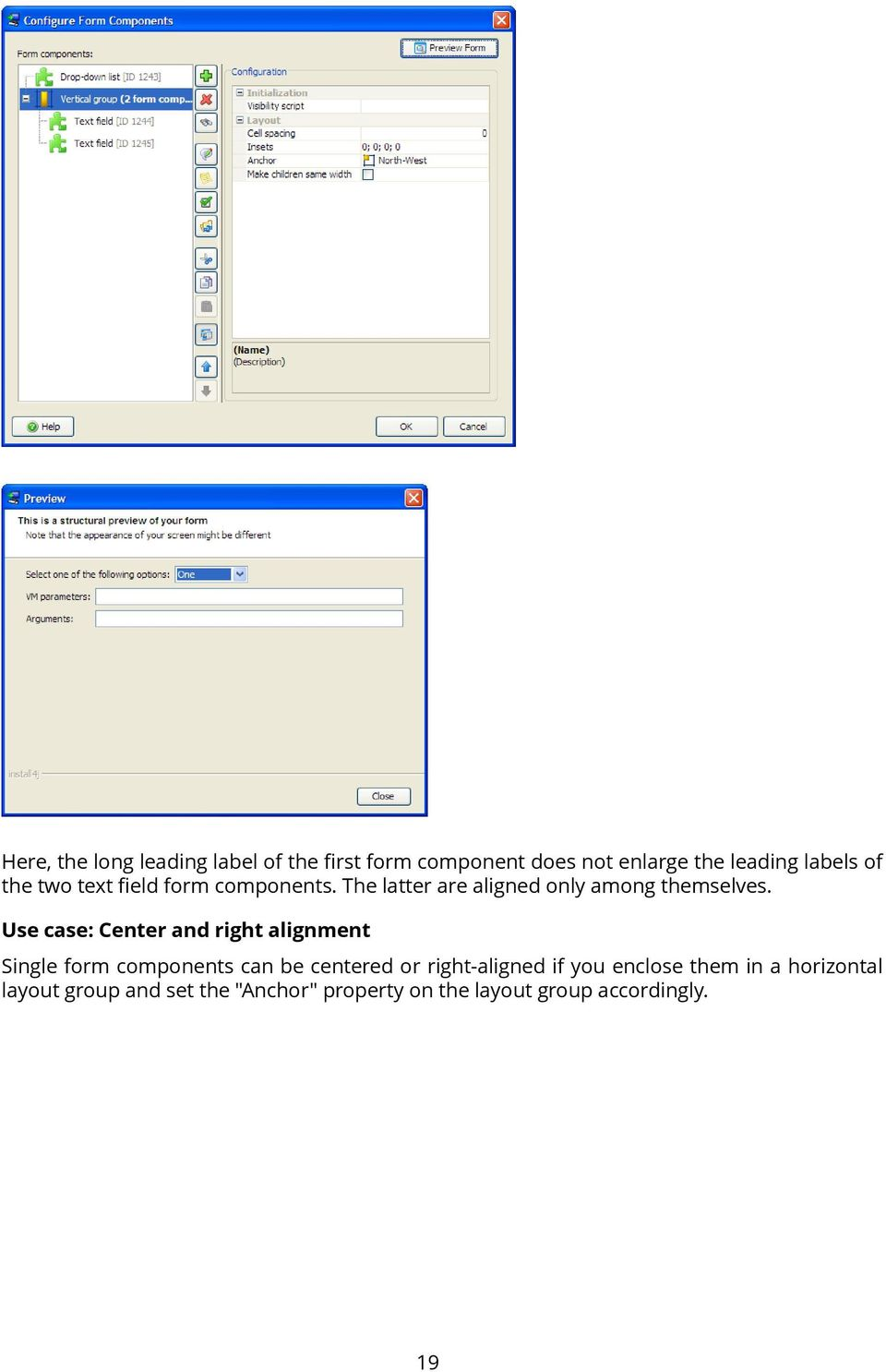 Use case: Center and right alignment Single form components can be centered or right-aligned if