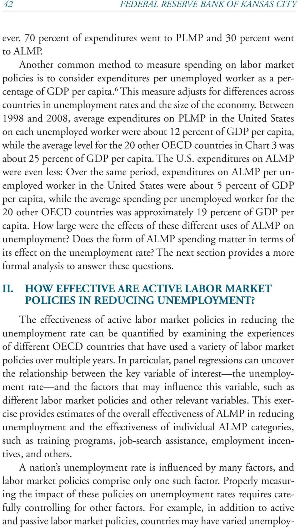 6 This measure adjusts for differences across countries in unemployment rates and the size of the economy.