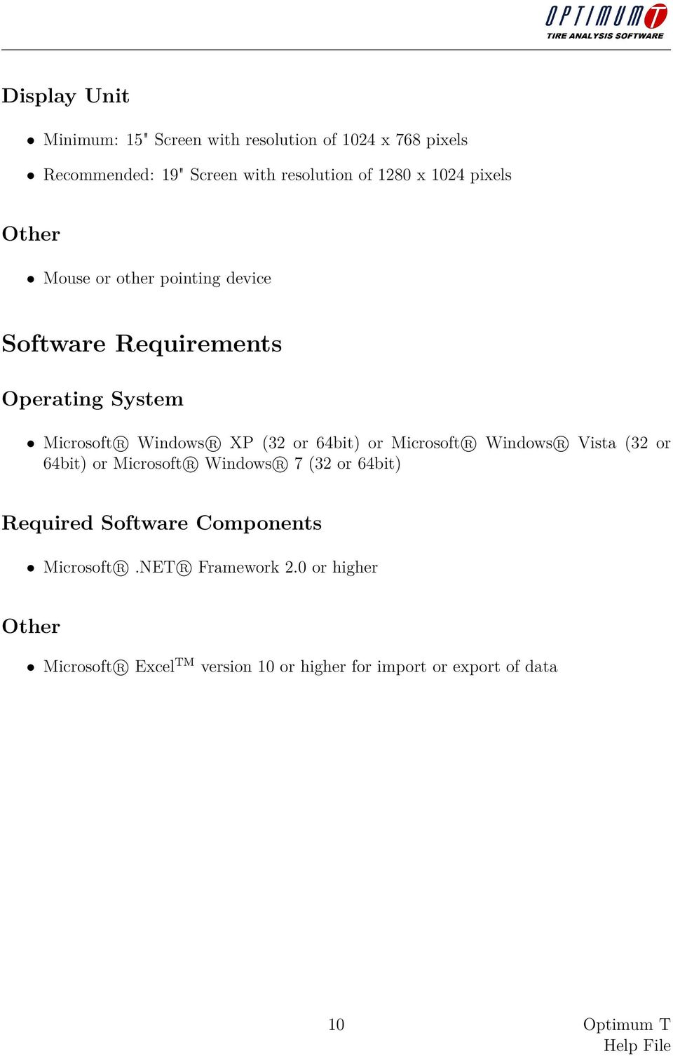 64bit) or Microsoft R Windows R Vista (32 or 64bit) or Microsoft R Windows R 7 (32 or 64bit) Required Software Components