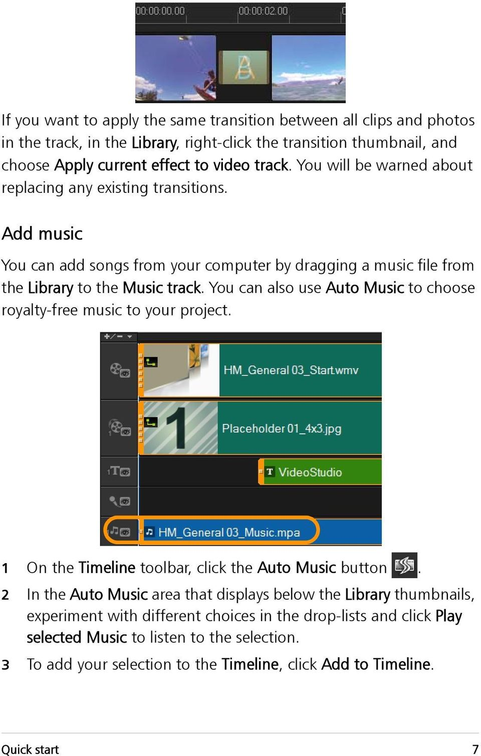 You can also use Auto Music to choose royalty-free music to your project. 1 On the Timeline toolbar, click the Auto Music button.